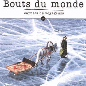 Bouts du monde – Carnets de voyageurs n° 26  –