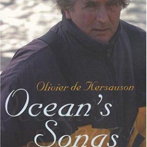 Océan's Songs – Olivier de Kersauson – Le cherche Midi – 2008 –