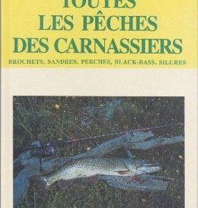 Toutes les pêches des carnassiers : brochet, sandres, perches, black-bas, silures – Rémy Picard – Editions Jean-Paul Gisserot –
