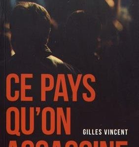 Ce pays qu'on assassine – Gilles Vincent – Éditions in8 –