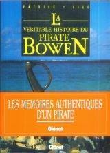 La véritable histoire du Pirate Bowen – Les mémoires authentiques d'un pirate – Patrick – Lize – Avec la collaboration de Simon Grandidier – Éditions Glénat –