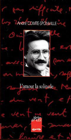 L'amour la solitude – André Comte-Sponville – Editions Paroles d'Aube –