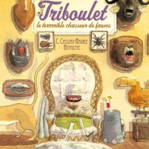 Triboulet, le terrible chasseur de fauves – C. Cassiau-Haurie –  Hippolyte – Sarbacane –