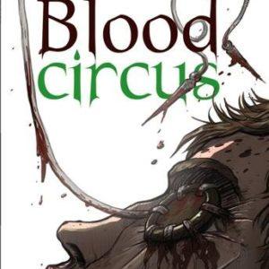 Blood Circus – Guillaume Clavery & Paul Drouin – KSTR – Casterman