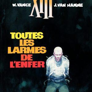 XIII Tome 3 : Toutes les larmes de l'enfer – W. Vance & J. Van Hamme – Éditions Dargaud –