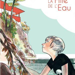 La fille de l'eau – Sacha Goerg – Editions Dargaud –