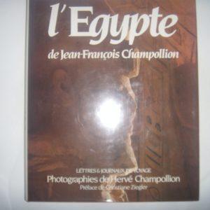 L'Egypte de Jean-François Champollion – Lettres et journaux de voyage – Photographies de Hervé Champollion – Préface de Christian Ziegler