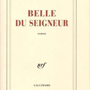 Belle du seigneur – Albert Cohen – NRF – Gallimard – 1997