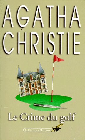 Agatha Christie – Le crime du golf – le club des masques – Editions du Masque –