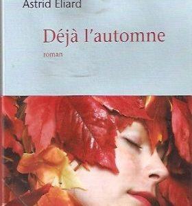 Déjà l'automne – Astrid Éliard – Editions Mercure de France –