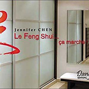 Améliorer son cadre de vie – Le Feng Shui… ça marche ! – Jennifer Chen –  Editions Dangles –