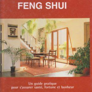 Feng Shui – Un guide pratique pour s'assurer santé fortune et bonheur – Editions Succès du livre –