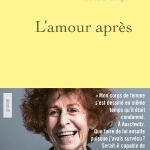 L'amour après – Marceline Loridan-Ivens avec Judith Perrignon – Editions Grasset – 2018 –