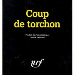 Coup de torchon – William P. McGivern – Traduit de l'américain par Janine Hérisson – Série noire – Gallimard