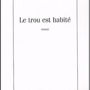Le trou est habité – Marie-Pierre Losfeld – Editions du Rocher –