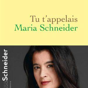 Tu t'appelais Maria Scnneider – Vanessa Schneider – Editions Grasset – 2018