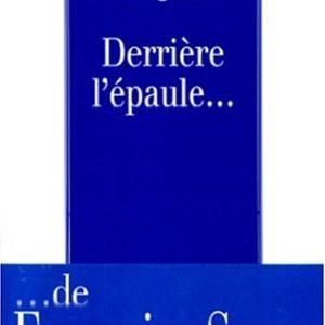 Derrière l'épaule – Françoise Sagan – Editions Plon –