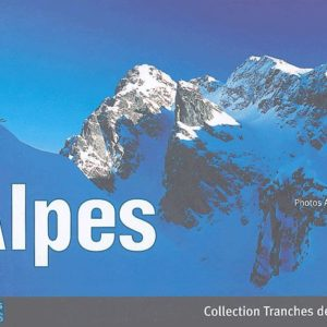 Alpes – Collection Tranches de France – Photos Antoine Berger – Éditions Déclics –