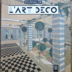 Journal de L'Art Déco 1903-1940 – Jean-Paul Bouillon – Editions Skira –