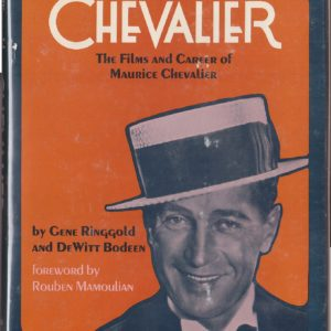 Chevalier – The Films and Career of Maurice Chevalier by Gens Ringgold and De Witt Bodeen – Citadel