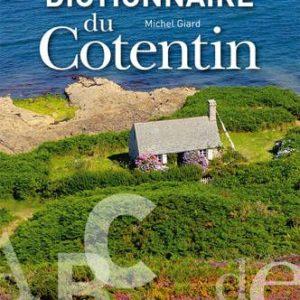 Dictionnaire du Cotentin – Michel Giard – Editions Le Télégramme –