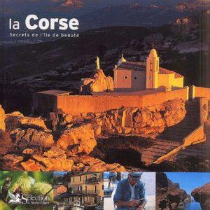 La Corse – Secrets de l'île de beauté – Texte Janine Trotereau – Photographies Roland Huitel – Sélection du Reader's Digest –