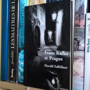 Franz Kafka et Prague – Harald Salfellner – Éditions Vitalis – 2002 –