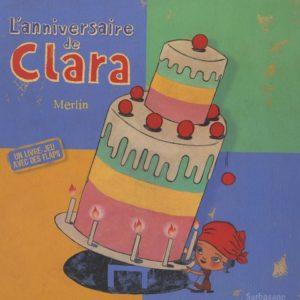 L'anniversaire de Clara – Merlin – Un livre-jeu avec des flaps -Editions Sarbacane –