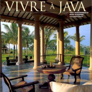 Vivre à Java – Photographie Tara Sosrowardoyo – Texte de Peter Schoppert et Soedarmadji Damais – Éditions du Pacifique –