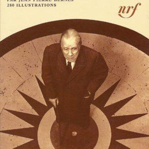 Album Borges – Iconographie choisie et commentée par Jean-Pierre Bernès – 280 Illustrations – La Pléiade – NRF – Gallimard