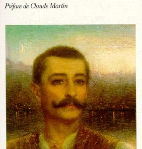 Aziyadé suivi de Fantôme d'Orient – Éditions de Claude Martin – Pierre Loti – Folio classique – Gallimard