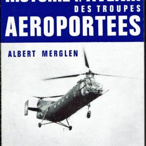 Histoires et Avenir des troupes aéroportées – Albert Merglen – Éditions Arthaud –