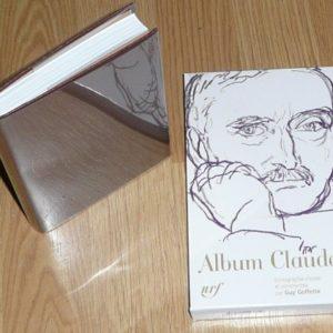 Album Claudel – La pléiade – Iconographie choisie et commentée par Guy Goffette – NRF – Gallimard