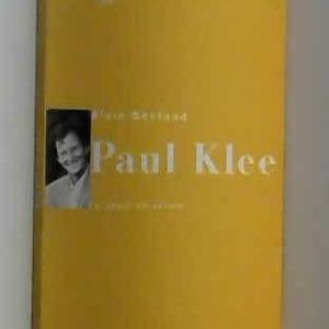 Paul Klee, le geste en sursis – Alain Bonfand -Hachette –