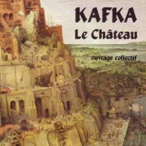 Kafka le Château – ouvrage collectif – analyses & réflexions sur… – Éditions Ellipses –