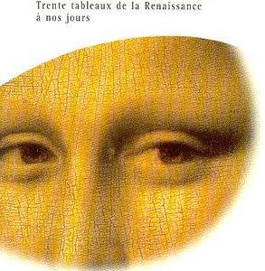 Brève histoire de l'Art – Jean-Louis Ferrier – Trente tableaux de la Renaissance à nos jours – Pluriel – Hachette