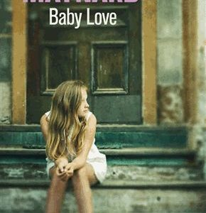 Baby Love – Joyce Maynard – 10/18 – Octobre 2014 –