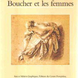 Boucher et les femmes par Georges Brunel – Éditions du Centre Pompidou, Flammarion, Skira -Novembre 1986 –