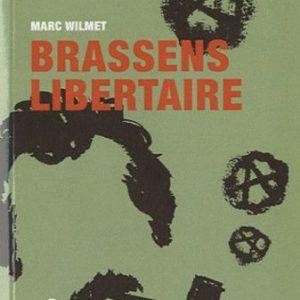 Brassens Libertaire – Marc Wilmet – Éditions Aden –