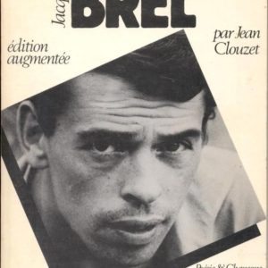 Jacques Brel par Jean Clouzet – Poésie & Chansons – Seghers – Janvier 1984 –
