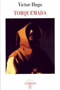 Torquemada – Victor Hugo – La petite vermillon –