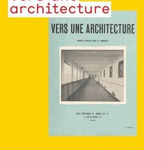 Le Corbusier Vers une architecture – Champs Arts – Flammarion –