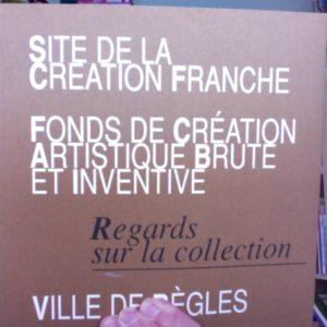 Site de la création franche – Fonds de Création Artistique Brute et Inventive – Regards sur la collection – Ville de Bègles –