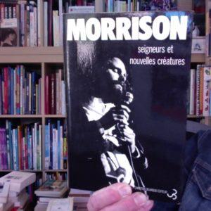 MORRISON, seigneurs et nouvelles créatures – Christian Bourgois Éditeur – Édition bilingue -1976