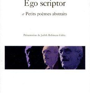 Ego scriptor et petits poèmes abstraits – Paul Valéry – Présentation de Judith Robinson-Valéry – NRF – poésie Gallimard