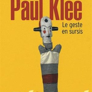Paul Klee – Le geste en sursis – Alain Bonfand – Collection pluriel – hachette –