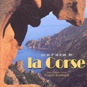 Pour l'amour de la corse – Robert Colonna d'Istria & Francis Rombaldi – Éditions les créations du Pélican –