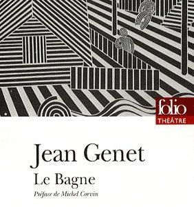 Jean Genet – Le Bagne – Préface de Michel Corvin – Folio Théâtre –