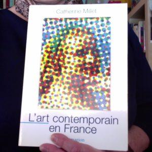 L'art contemporain en France – Catherine Millet – Flammarion –