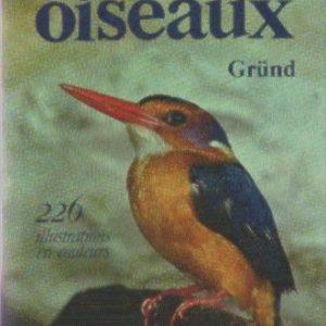 Encyclopédie des oiseaux – 226 illustrations – Éditions Gründ –